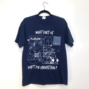 What Part of Math don't you Understand? Graphic T